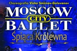 Łódź Wydarzenie Taniec MOSCOW CITY BALLET - ŚPIĄCA KRÓLEWNA